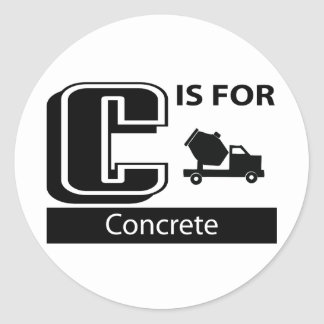 C Is For Concrete Classic Round Sticker