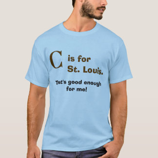 """""""C"""" is for St. Louis T-Shirt"""