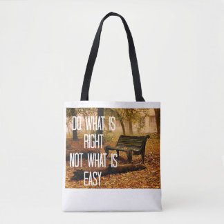 C what is right not what is easy tote bag