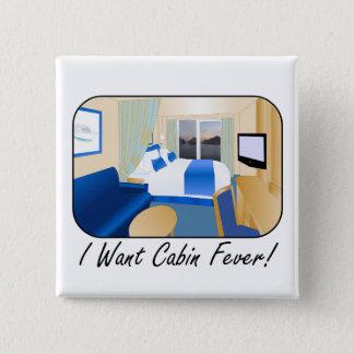 Cabin Fever 2 Inch Square Button