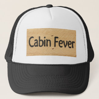 Cabin Fever Sign Trucker Hat