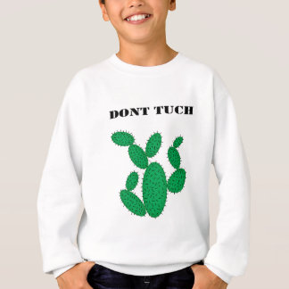 Cactus - don't touch. sweatshirt