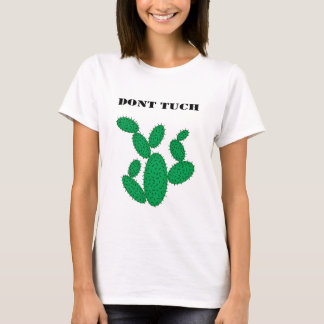 Cactus - don't touch. T-Shirt
