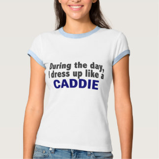 Caddie During The Day T Shirt