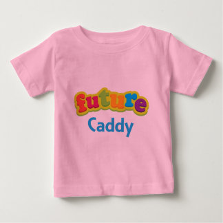 Caddy (Future) Infant Baby T-Shirt
