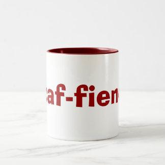 caf-fiend Mug for Coffee & Tea Addicts