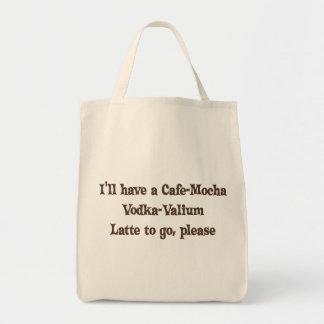 Cafe-Mocha Vodka-Valium Latte Grocery Tote Bag
