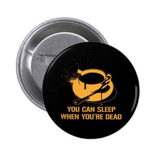 Café vous pouvez dormir quand vous êtes morts badges