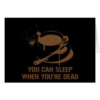 Café vous pouvez dormir quand vous êtes morts cartes de vœux
