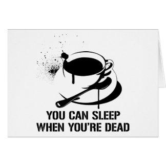 Café vous pouvez dormir quand vous êtes morts carte de vœux