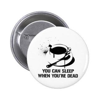 Café vous pouvez dormir quand vous êtes morts macaron rond 5 cm