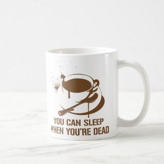 Café vous pouvez dormir quand vous êtes morts mug blanc