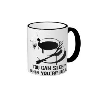 Café vous pouvez dormir quand vous êtes morts mug ringer