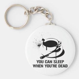 Café vous pouvez dormir quand vous êtes morts porte-clef