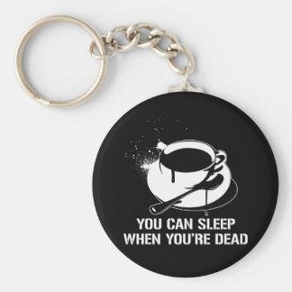 Café vous pouvez dormir quand vous êtes morts porte-clé rond