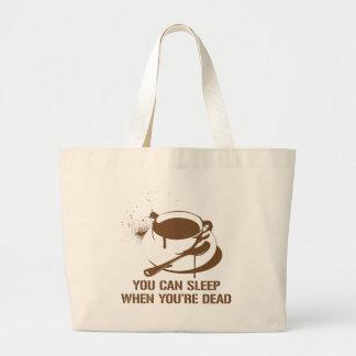 Café vous pouvez dormir quand vous êtes morts sac en toile jumbo
