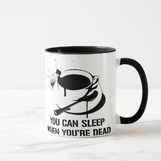Café vous pouvez dormir quand vous êtes morts tasse