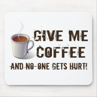 Caffein Deprivation Mouse Pad