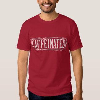 Caffeinated Tshirts
