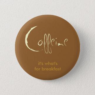 Caffeine! 2 Inch Round Button