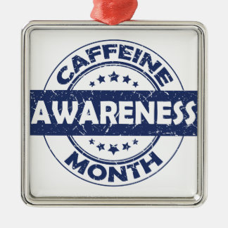 Caffeine Awareness Month - Appreciation Day Metal Ornament
