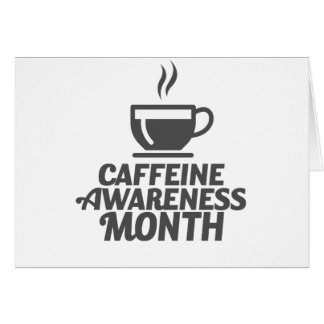 Caffeine Awareness Month March - Appreciation Day Card