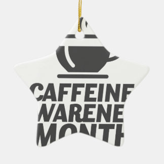 Caffeine Awareness Month March - Appreciation Day Ceramic Ornament