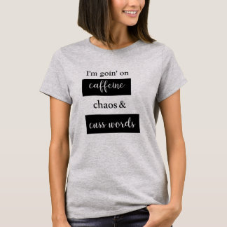 Caffeine Chaos Cuss Words Moms or Dads Shirt