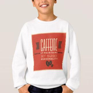 Caffeine It Maintains My Sunny Personality Sweatshirt
