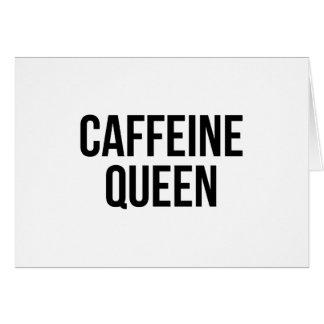 Caffeine Queen Card