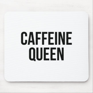Caffeine Queen Mouse Pad