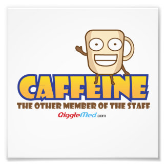 Caffeine, The Other Member of the Staff Photo Print