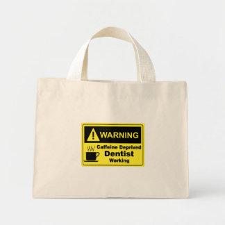 Caffeine Warning Dentist Mini Tote Bag