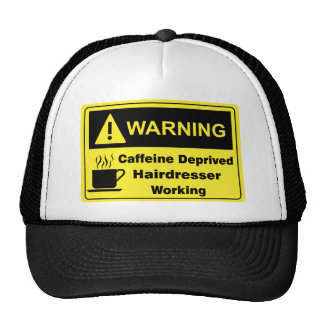 Caffeine Warning Hairdresser Trucker Hat