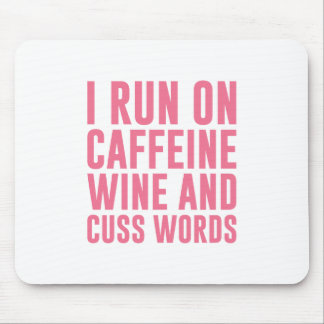 Caffeine Wine & Cuss Words Mouse Pad