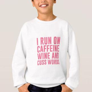 Caffeine Wine & Cuss Words Sweatshirt