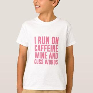 Caffeine Wine & Cuss Words T-Shirt