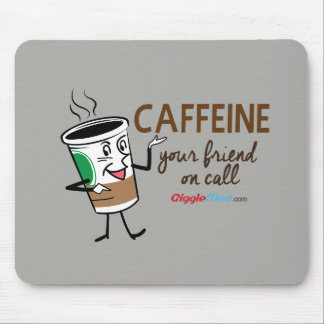 Caffeine, Your Friend on Call Mouse Pad