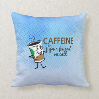 Caffeine, Your Friend on Call Throw Pillow