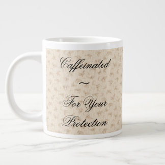 Caffienated ~ For your protection Large Coffee Mug