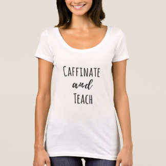 Caffinate and Teach T-Shirt