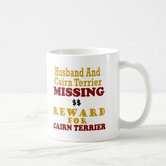 Cairn Terrier  & Husband Missing Reward For Cairn Coffee Mug