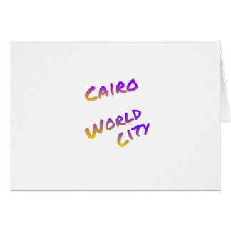 Cairo world city, colorful text art card
