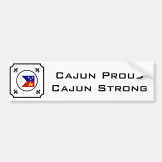 Cajun Proud Cajun Strong Bumper Sticker