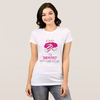 Cake for Breakfast Shirt-Pink T-Shirt