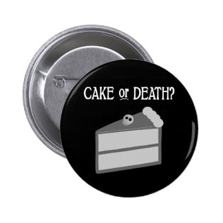 Cake or Death? 2 Inch Round Button