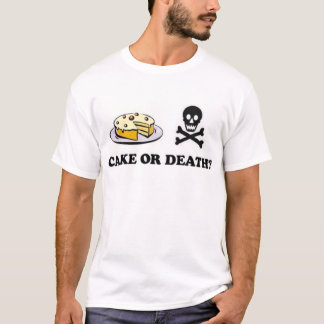 cake or death (vanilla) T-Shirt