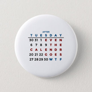 Calendar What The WTF 2 Inch Round Button