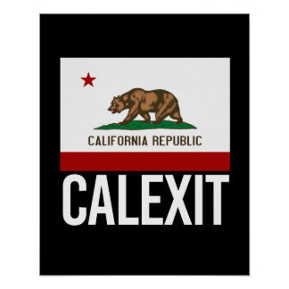Calexit - California Exit Flag white  - -  Poster