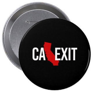 Calexit - California Exit - red white - -  4 Inch Round Button